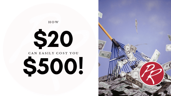 How $20 Can Cost You $500