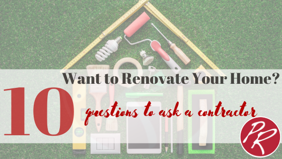 Top 10 Renovating Questions To Ask Your Contractor