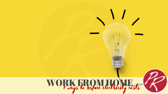 4 Simple Ways To Minimize Electricity Costs While Working From Home